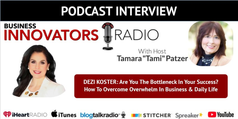 Are You The Bottleneck In Your Success? How To Overcome Overwhelm In Business & Daily Life